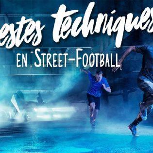 Vidéo9 gestes Techniques etDribbles à connaître en Street Football