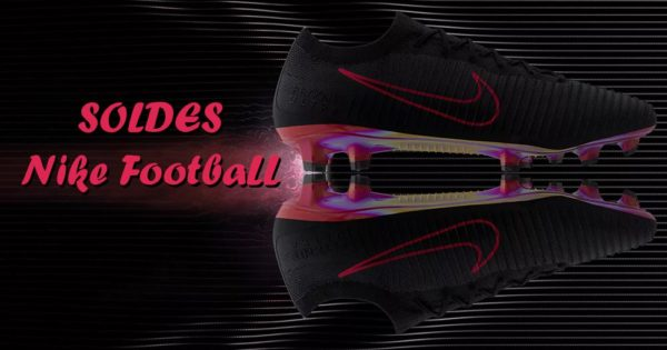 Soldes Nike Football Hiver 2018